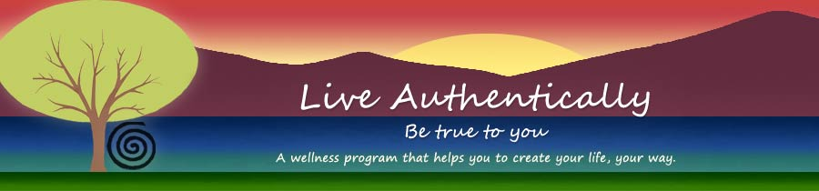 Live Authentically - Be True to You